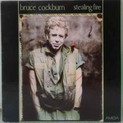 LP Bruce Cockburn - Stealing Fire, 1988 EX