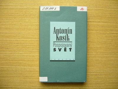 Antonín Kosík - Pospojovaný svět | 1997 -a