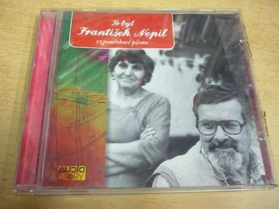 CD To byl FRANTIŠEK NEPIL