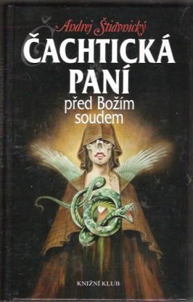 Čachtická paní před Božím soudem - Andrej Štiavnický