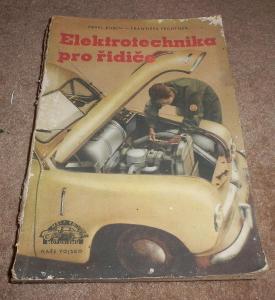 Elektrotechnika pro řidiče, Kubín - Fechtner, 1954, 1. vyd JAWA, Škoda