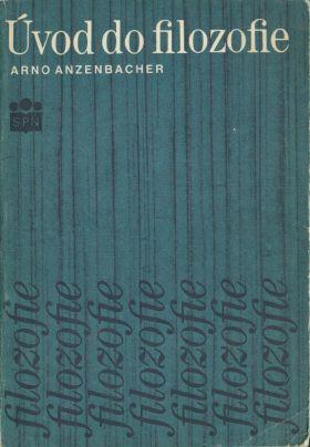 Úvod do filozofie / Arno Anzenbacher - Knihy