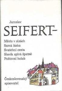Jaroslav Seifert Město v slzách / Samá láska / Svatební cesta / Slavík