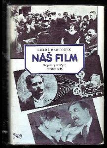 LUBOŠ BARTOŠEK - Náš film (Kapitoly z dějin 1896-1945)