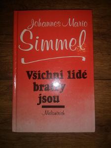 Johannes Mario Simmel - Všichni lidé bratry jsou, 1990