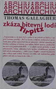 Zkáza bitevní lodi Tirpitz / Thomas Gallagher