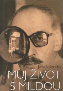 Jana Kopecká - Můj život s Mildou