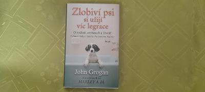 Zlobivý psi si užijí víc legrace - John Grogan
