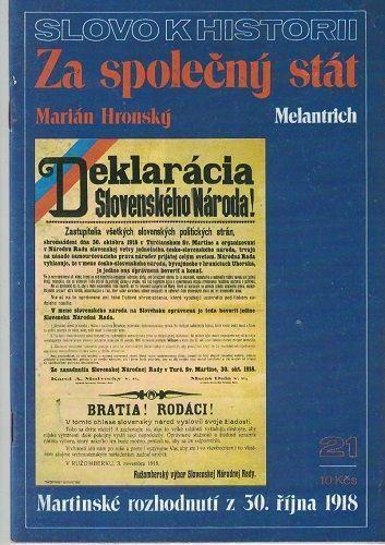 Slovo  k historii - Za společný stát, Martinské rozhodnutí 1918