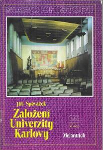 Slovo k historii - Založení Univerzity Karlovy / Jiří Spěváček