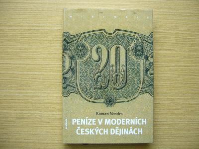 Roman Vondra - Peníze v moderních českých dějinách | 2012, NOVÁ -a