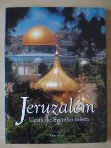 JERUZALÉM - CESTY DO SVATÉHO MĚSTA