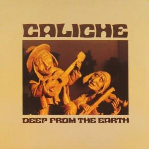 Caliche - Deep From The Earth Vinyl/LP