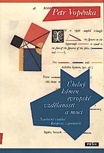 Vopěnka Petr: Úhelný kámen evropské vzdělanosti a moci