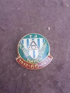 Odznak TJ VLÁRSKÉ STROJÍRNY TJ SLAVIČÍN, výroční 60 let 1912 - 1972