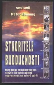 Stvořitelé budoucnosti (Asimov Clarke Bradbury Heinlein Sturgeon ...)
