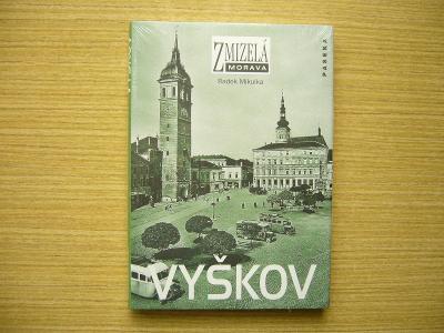 Radek Mikulka - Zmizelá Morava: Vyškov | 2009, nová -a