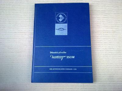 Wartburg 353W - Velká dílenská příručka rok 1977