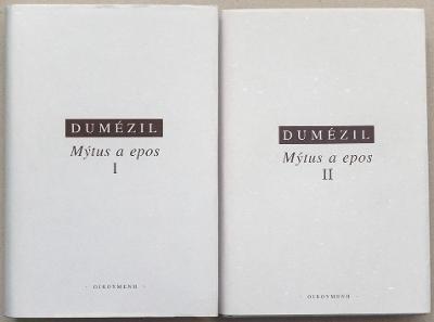 DUMÉZIL - MÝTUS A EPOS, I + II