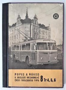 Popis a návod k obsluze mechanické části trolejbusu typu 8 Tr 4,5,6