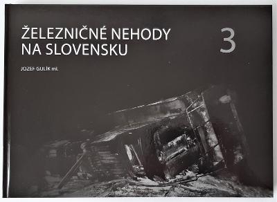 Železničné nehody na Slovensku 3 (Jozef Gulík ml.)