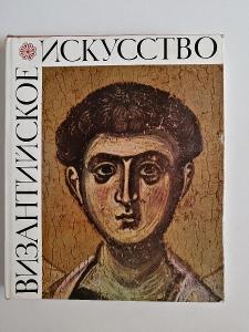 Byzantské umění Byzantine Art in the Collections of the Ussr formát !