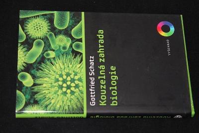 Kouzelná zahrada biologie -  Gottfried Schatz  (l9)
