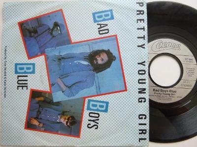 BAD BOYS BLUEPretty Young Girl / Hot Girls- Bad Boys/ Coconut 1985