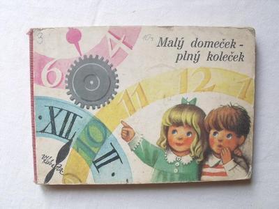 Malý domeček -  plný koleček ( dětská kniha, V. Kubašta )
