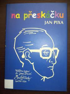 Na přeskáčku - Jan Pixa