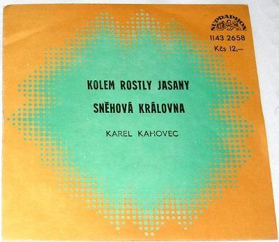 SP Karel KAHOVEC : Kolem rostly jasany,Sněhová královna, POŠT. 99,- Kč