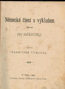 F. Vymazal:  Německé čtení s výkladem, hlavně pro začátečníky, 1897