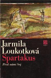 Jarmila Loukotková Spartakus: Před námi boj