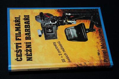 Čeští filmaři, něžní barbaři - Pavel Melounek  (a20)
