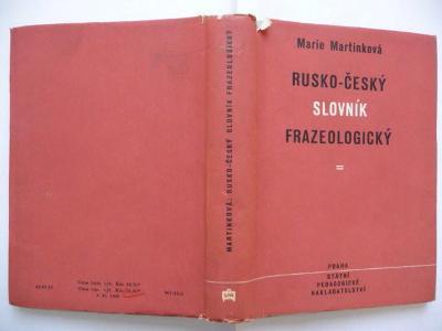 Rusko-český slovník frazeologický - Marie Martinková - SPN 1953