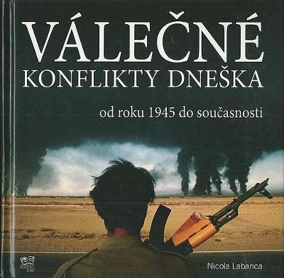 Válečné konflikty dneška (od roku 1945 do současnosti) Nicola Labanca