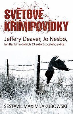 Světové krimipovídky: Jeffery Deaver, Jo Nesbo,Ian Rankin a dalších 33