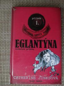 Jinksová Catherine - Eglantýna Příběh 1, - Alliini lovci duchů