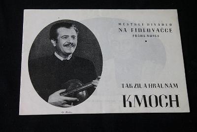 Městské divadlo na Fidlovačce - Tak žil a hrál nám Kmoch   (o1)