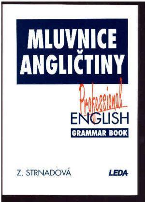 Mluvnice angličtiny - Professional english - Grammar Book / Strnadová