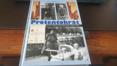 Protentokrát aneb česká každodennost 1939-1945-Protektorát ČaM