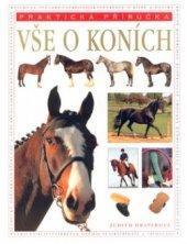 Draperová Judith: Vše o koních Praktická příručka