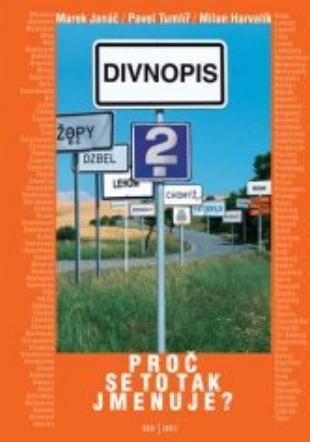 Janáč Marek, Tumlíř P., Harvalík M.: Divnopis 2 Proč se to tak jmenuje