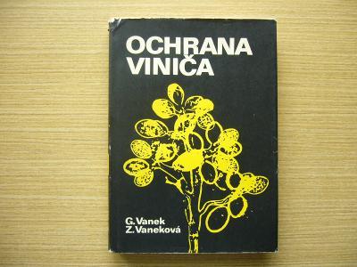 Vanek, Vaneková - Ochrana viniča   1977, slovensky -n