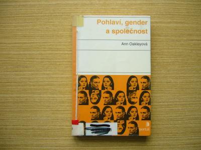 Ann Oakleyová - Pohlaví, gender a společnost   2000 -n
