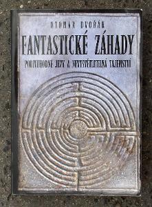 Dvořák Fantastické záhady Podivuhodné jevy a nevysvětlitelná tajemství