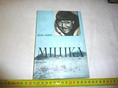 1947 .. Eskymák  Miluka  .. Jen  GABUS  .. cestopis