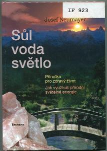 Sůl, voda, světlo - Josef Neumayer - 2007