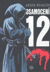 Arsen Revazov Osamocení 12 román-fusion 2009