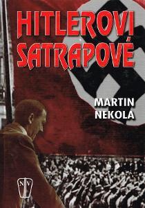 Hitlerovi satrapové / Martin Nekola